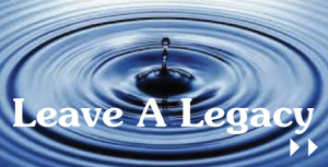 leave a legacy water